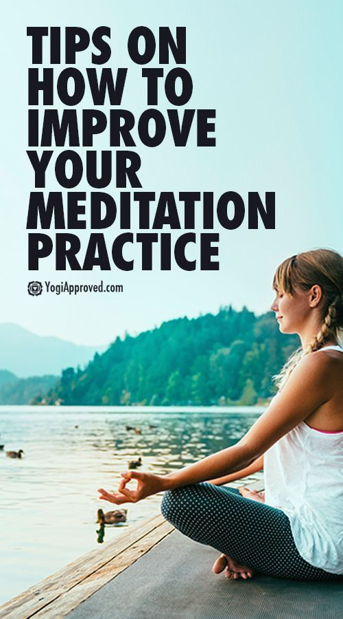 How to Improve Your Meditation Practice