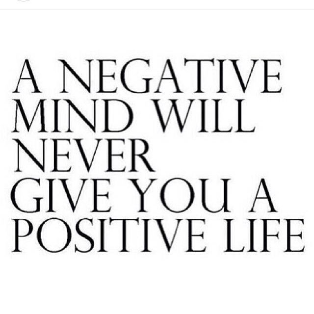 A Negative Mind Will Never Give You Positive Life For Lets Stay