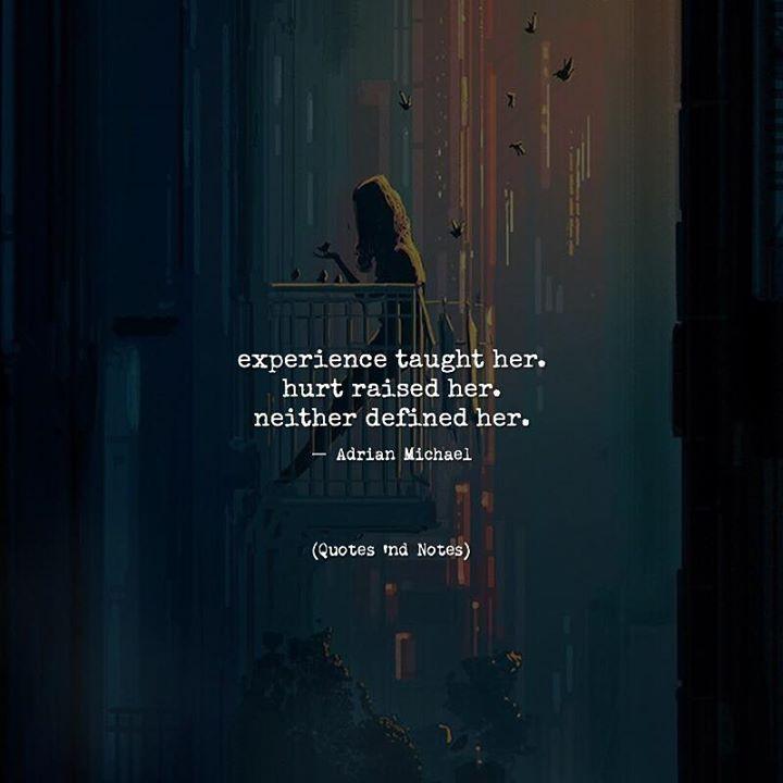 experience taught her. hurt raised her. neither defined her.  Adrian Michael via (http://ift.tt/2uBEjvj)