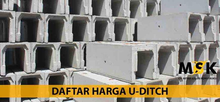 Harga beton precast u ditch, U ditch untuk saluran air atau selokan atau gorong-gorong, Harga u ditch dan cover u ditch Jakarta, Bandung