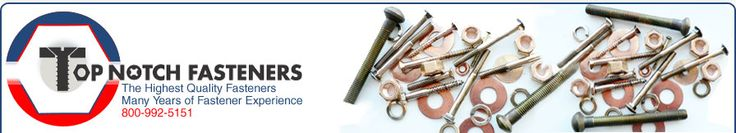 TopNotch Fasteners Bronze Fasteners Screws Bolts Stainless Steel Iconel Monel