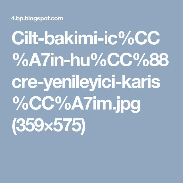 Cilt-bakimi-ic%CC%A7in-hu%CC%88cre-yenileyici-karis%CC%A7im.jpg (359×575)