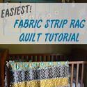 Easiest Rag Strip Crib Quilt Tutorial