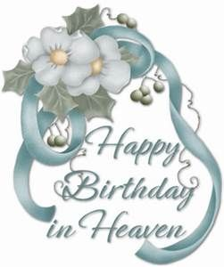 Birthday In Heaven Mom Quotes. QuotesGram