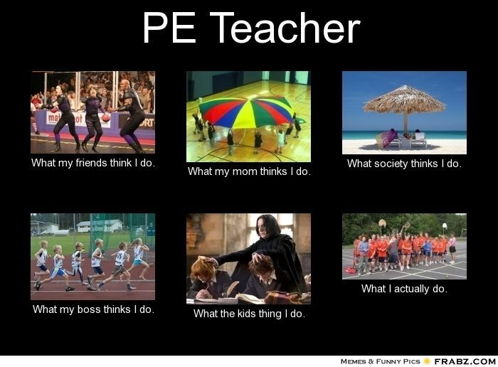 Image Result For Physical Education Class Memes Pe Teachers