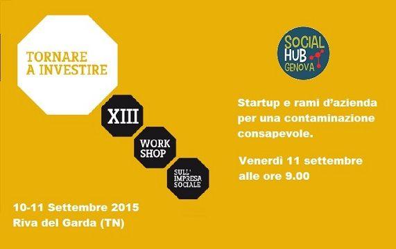 Social Hub Genova WORKSHOP SULL'IMPRESA SOCIALE #TORNAREAINVESTIRE