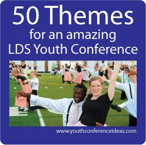 50 LDS Youth Conference Theme Ideas | Mormon Share