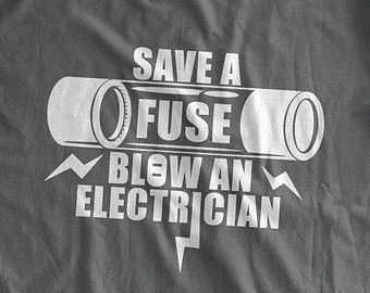 Save A Fuse Blow An Electrician T-Shirt Funny Electrician Dad Fuse Box Shirt Family Mens Ladies Womens T-shirt