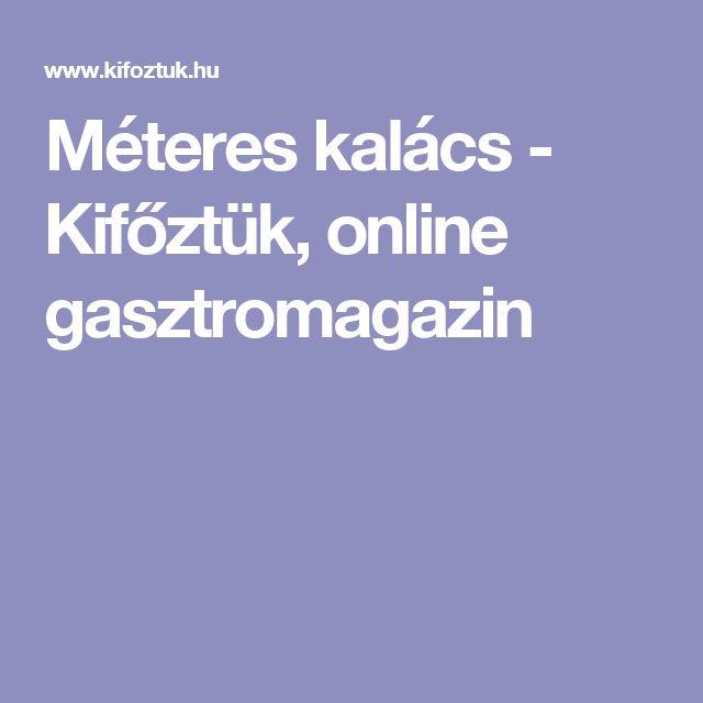 Méteres kalács - Kifőztük, online gasztromagazin