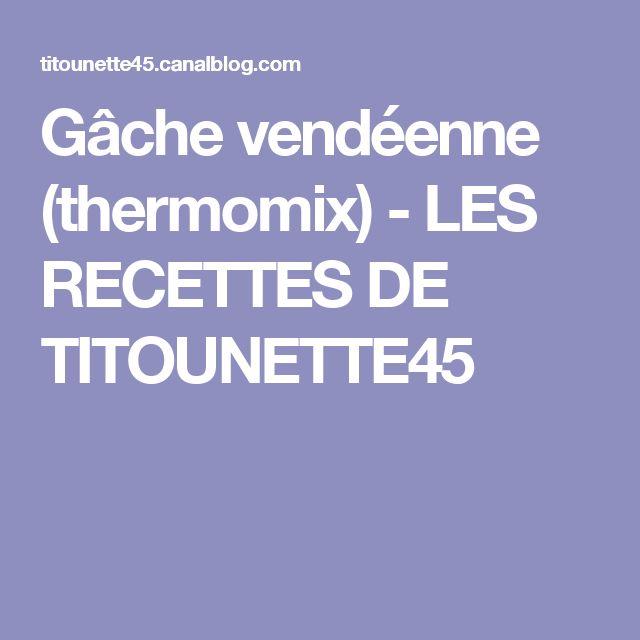 Gâche vendéenne (thermomix) - LES RECETTES DE TITOUNETTE45