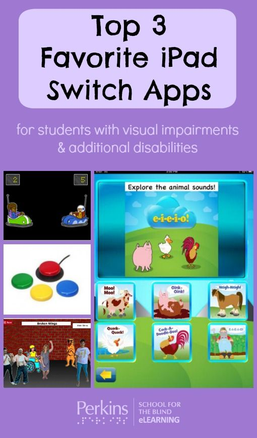 Top 3 favorite iPad switch apps for students with visual impairments and additional disabilities