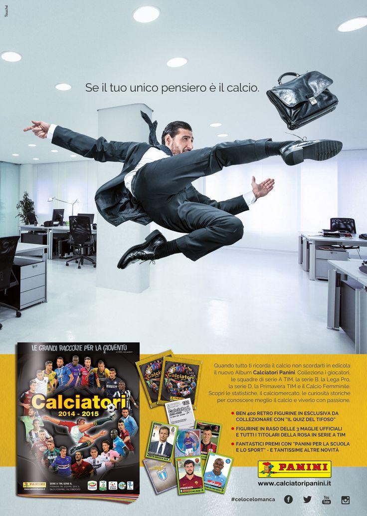 """""""Se il tuo unico pensiero è il calcio."""" http://www.lelecorni.com/calciatori_panini_2014_15/  #ADVERTISING, #CalciatoriPanini, #FigurinePanini, #ToucheAdv #lelecornistudio"""