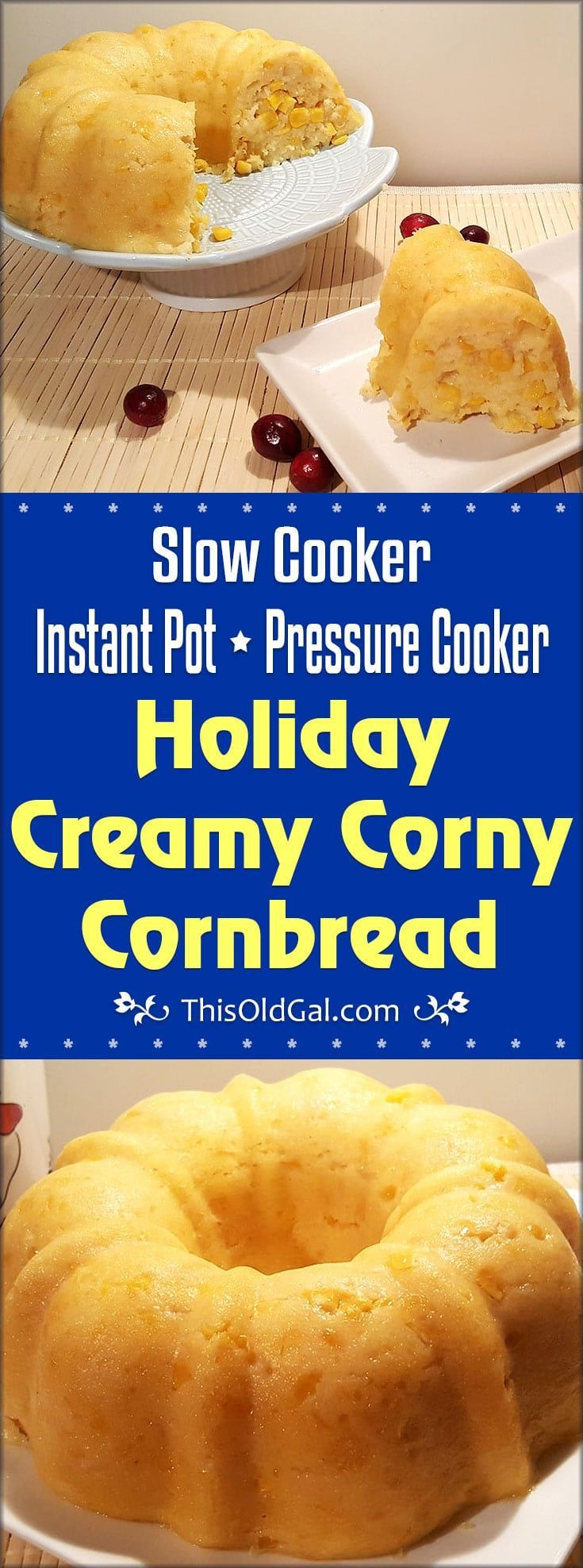 This Holiday Creamy Corny Cornbread is a sweet and creamy side dish that is prepared in the Pressure Cooker or Slow Cooker for your Thanksgiving meal. via @thisoldgalcooks