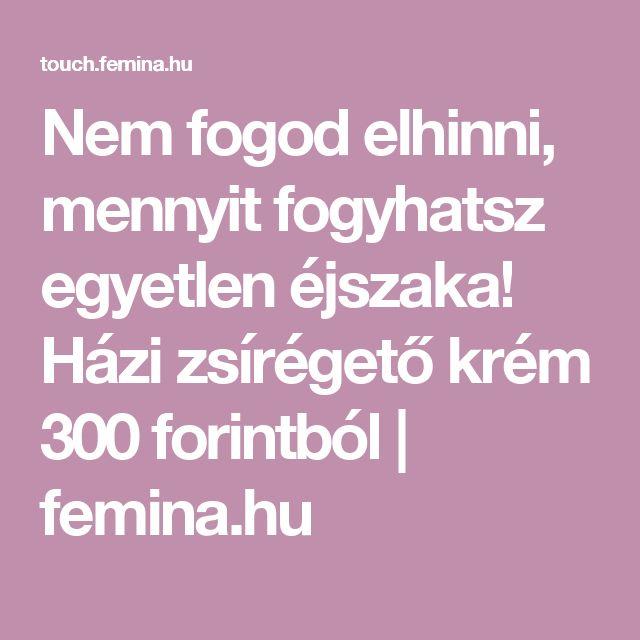 Nem fogod elhinni, mennyit fogyhatsz egyetlen éjszaka! Házi zsírégető krém 300 forintból | femina.hu