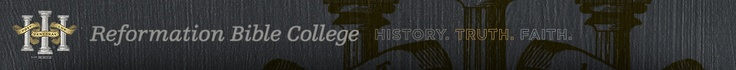 Reformation Bible College | Reformed Theology Degrees | Ligonier Ministries