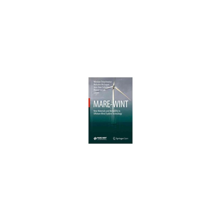 Mare-wint : New Materials and Reliability in Offshore Wind Turbine Technology (Hardcover)