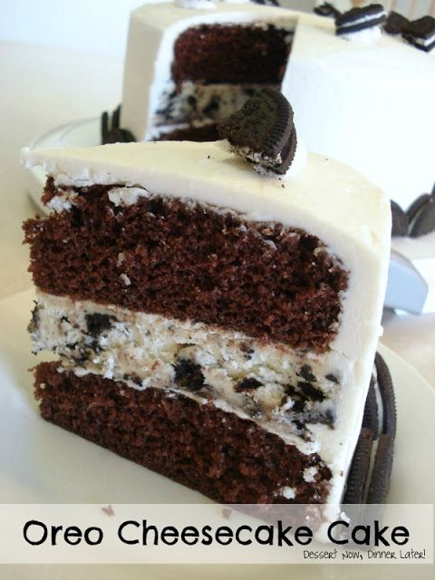 Oreo Cheesecake Cake - Dessert Now, Dinner Later!