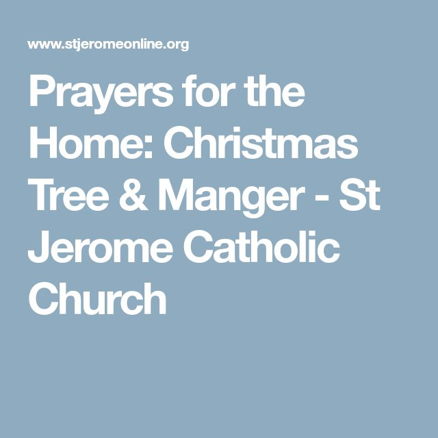 Prayers for the Home: Christmas Tree & Manger - St Jerome Catholic Church