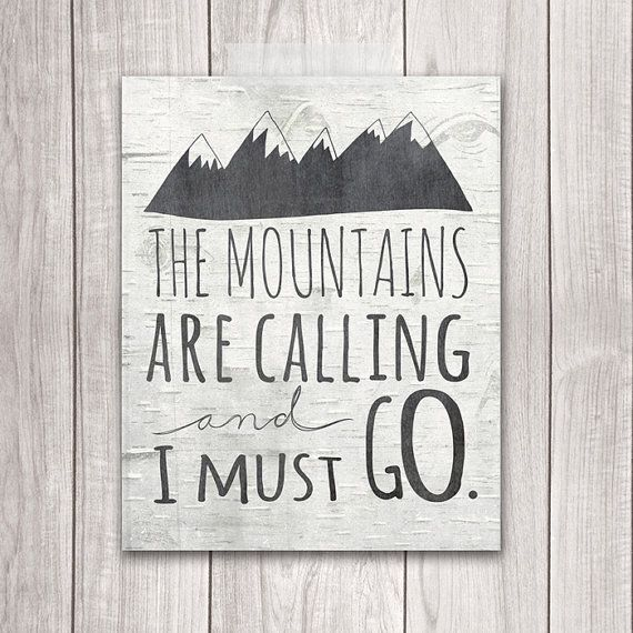 Mountains Print - 8x10 The Mountains Are Calling and I Must Go, Inspirational…