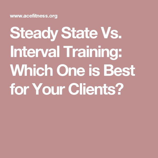 Steady State Vs. Interval Training: Which One is Best for Your Clients?
