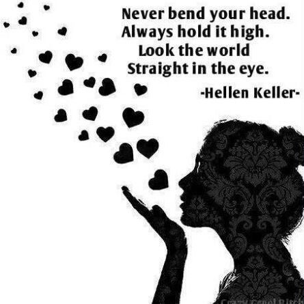 Hold your head high Helen Keller quote via www.Facebook.com/WildWickedWomen