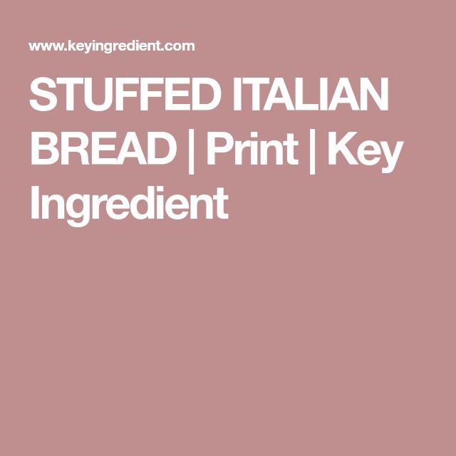 STUFFED ITALIAN BREAD | Print | Key Ingredient