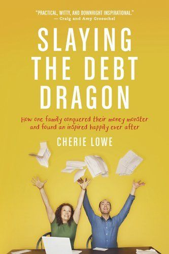 21 best money smarts images on pinterest books personal finance slaying the debt dragon how one family conquered their money monster and found an inspired fandeluxe Choice Image