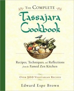 Book review: The Complete Tassajara Cookbook: Recipes, Techniques, and Reflections from the Famed Zen Kitchen (Edward Espe Brown). ~ Todd Mayville, Nov 19, 2009