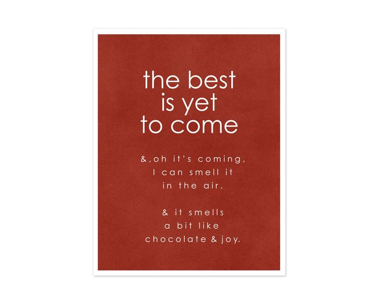 The Best is Yet to Come Inspirational Typography Poster Digital Art Print- Rust Red Home Decor Funny Quote by hairbrainedschemes on Etsy https://www.etsy.com/listing/183346317/the-best-is-yet-to-come-inspirational