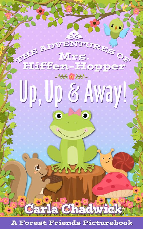 Up, Up & Away: The Adventures of Mrs. Hiffen-Hopper | An e-book that teaches kids to dream big! | By Carla Chadwick