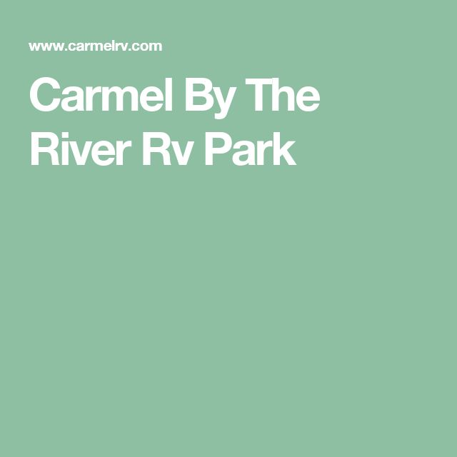 Carmel By The River Rv Park