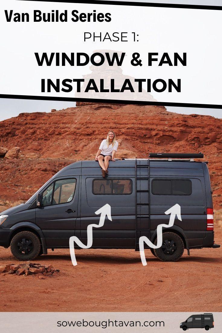 Camper Van Window And Fan Installation In 2020 Van Life Fan Installation Van