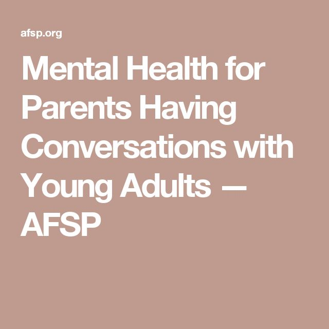 Mental Health for Parents Having Conversations with Young Adults — AFSP