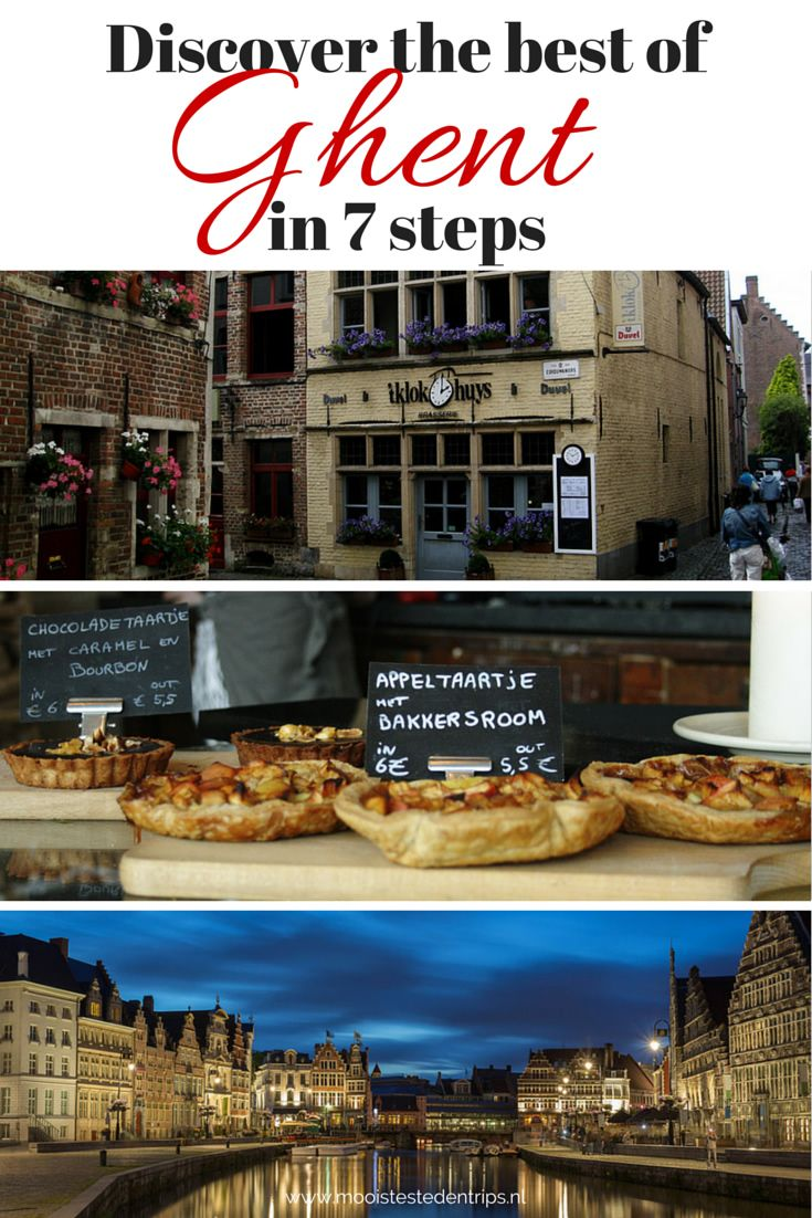 Discover the best Ghent (Belgium) has to offer in 7 easy steps