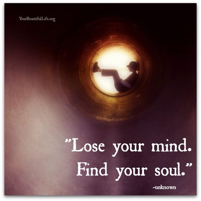 Find your soul... repinned by http://Transforming-My-Life.com