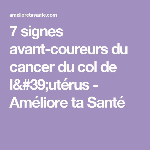 7 signes avant-coureurs du cancer du col de l'utérus - Améliore ta Santé
