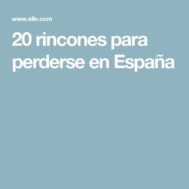 20 rincones para perderse en España