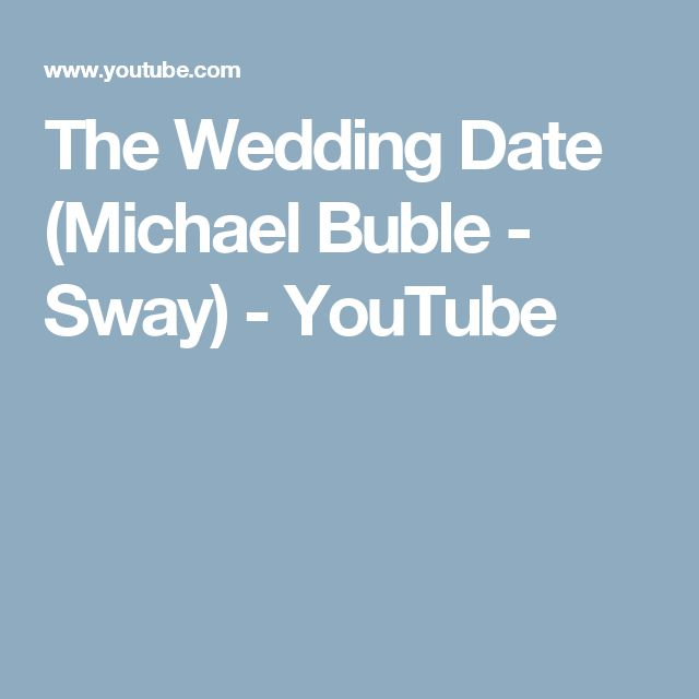 The Wedding Date (Michael Buble - Sway) - YouTube
