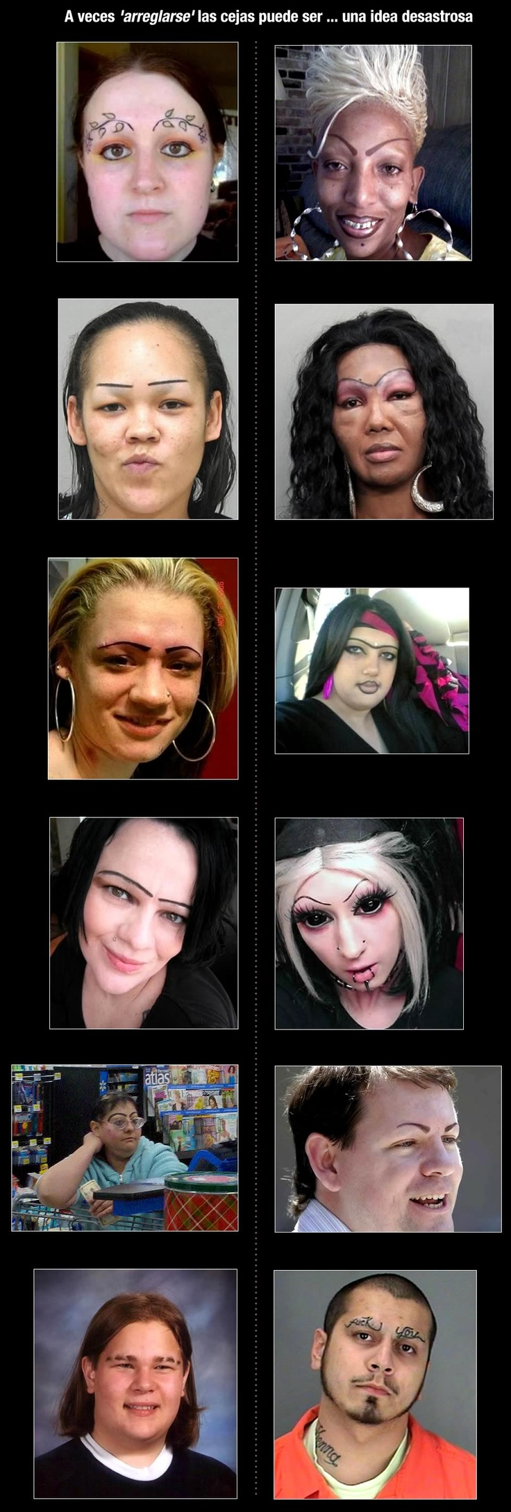 Bad-idea eyebrows- oh boy these people should step away from the sharpies.