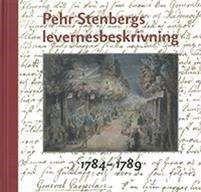 Pehr Stenbergs levernesbeskrivning : av honom själv författad på dess lediga stunder. D. 2, 1784-1789 ... #biografier