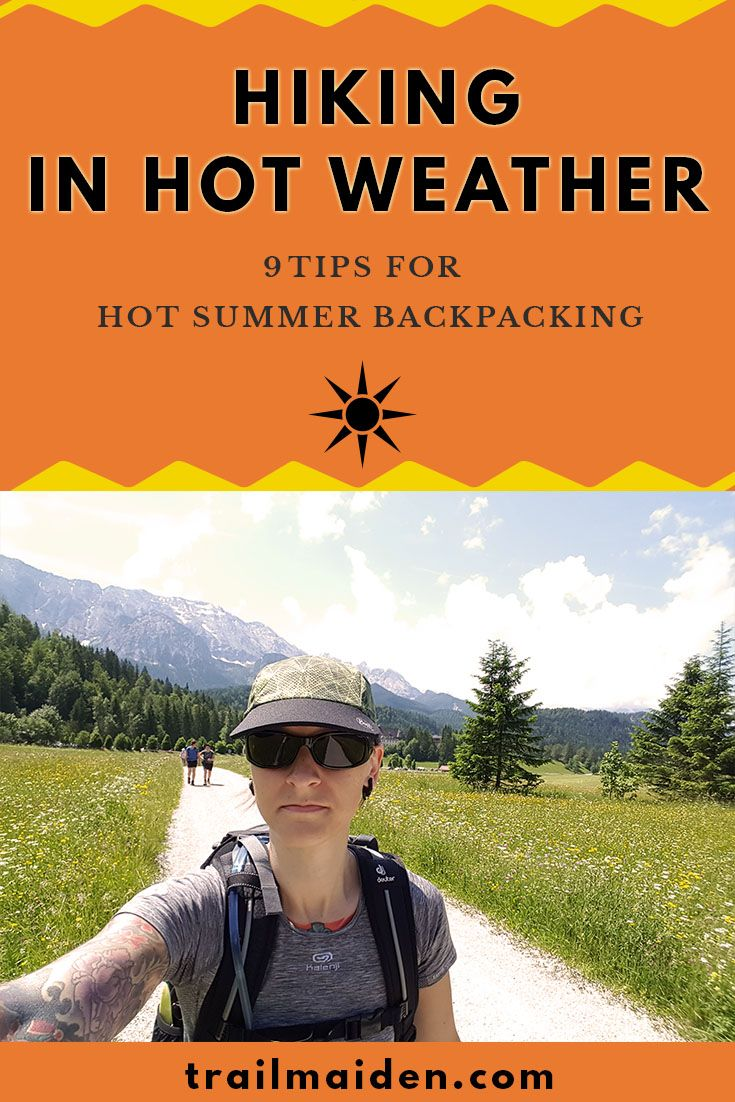 =Hiking in Hot Weather – 9 Tips for Hot Summer Backpacking= Hiking in hot weather can be really hard - this simple survival guide help you protect yourself and prepare for hot summer backpacking!