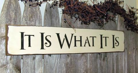 It Is What It Is, Wooden Sign, Rustic Decor