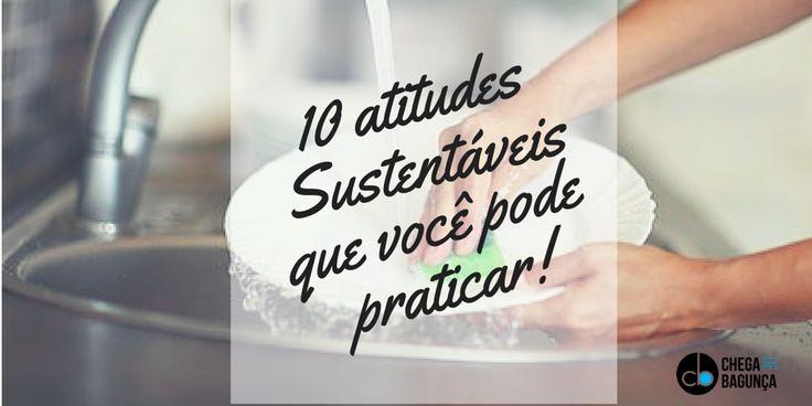 10 atitudes sustentáveis que você pode praticar :http://blogchegadebagunca.com.br/10-atitudes-sustentaveis-que-voce-pode-praticar/