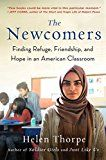 The Newcomers: Finding Refuge Friendship and Hope in an American Classroom by Helen Thorpe (Author) #Kindle US #NewRelease #Education #Teaching #eBook #ad