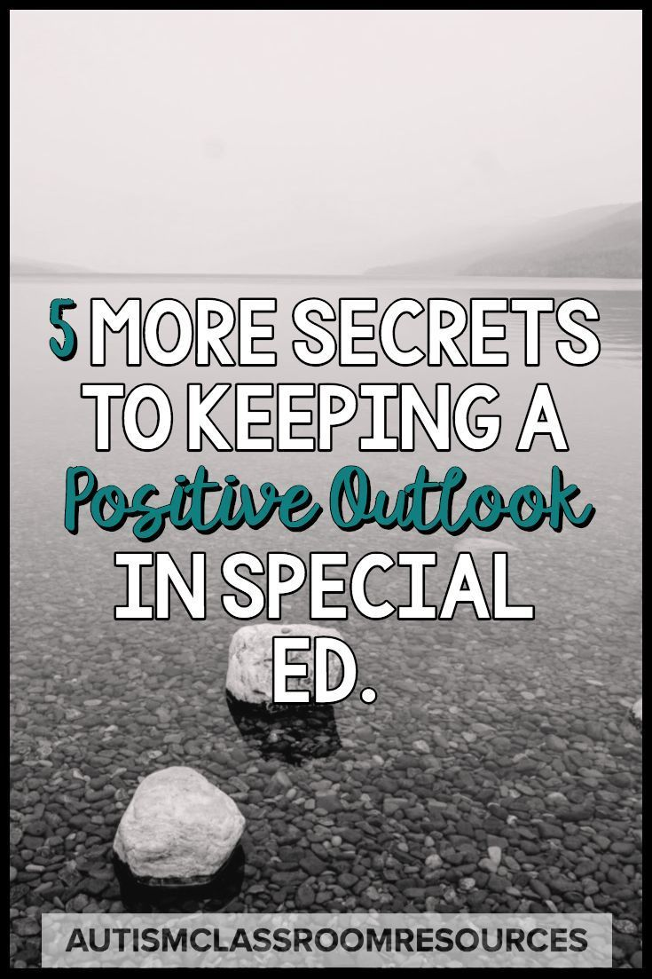 Special Education Teachers To Get Boost >> 5 More Secrets To Maintaining A Positive Outlook In Sped Special