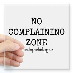 No Complaining Zone Sticker