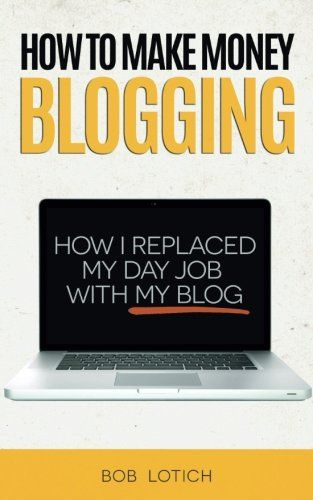 How To Make Money Blogging: How I Replaced My Day Job Wit...