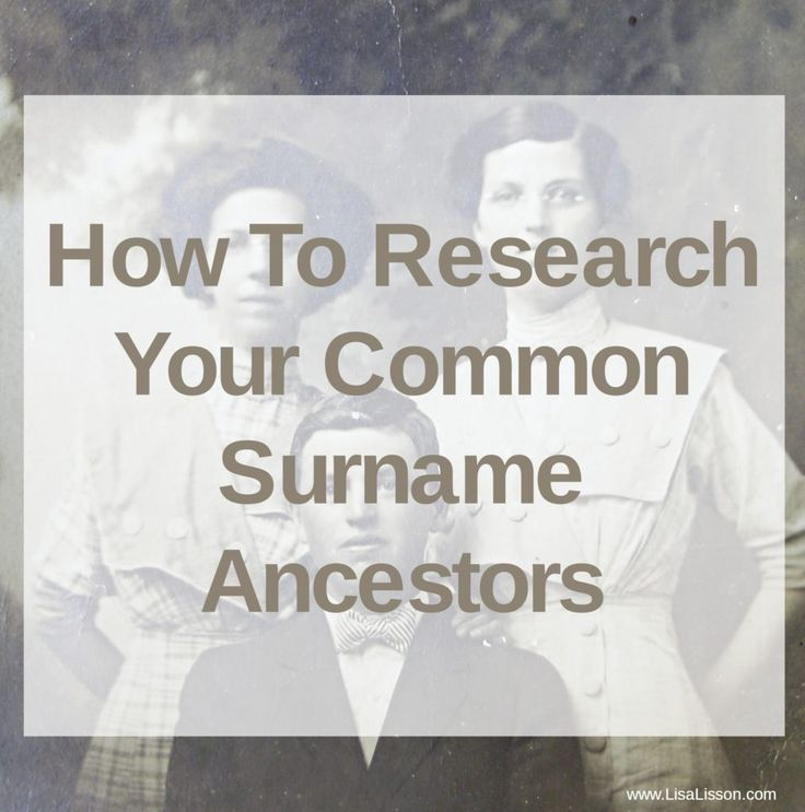 4 Strategies for Researching Common Surname Ancestors