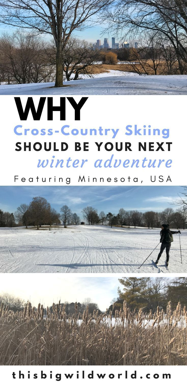 Cross Country Skiing In Minnesota Embrace The Cold Series Cross Country Skiing Outdoors Adventure Midwest Travel