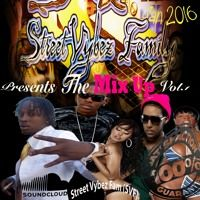 SVF Presents The Mix UP Vol 1 Dancehall 2016 by Street Vybez Fam on SoundCloud